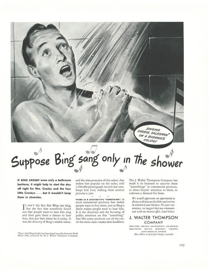 JWT claimed that they helped make Bing Crosby a star in  JWT's Kraft Music Hall